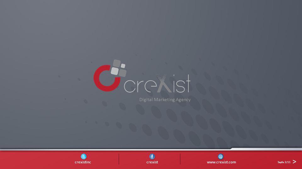 Digital Marketing Agency crexistinc crexist www.crexist.com Sayfa 2/11 >