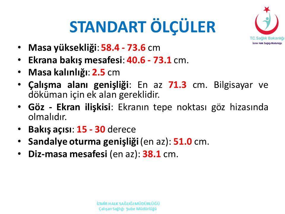 STANDART ÖLÇÜLER • Masa yüksekliği: 58.4 - 73.6 cm • Ekrana bakış mesafesi: 40.6 - 73.1 cm.