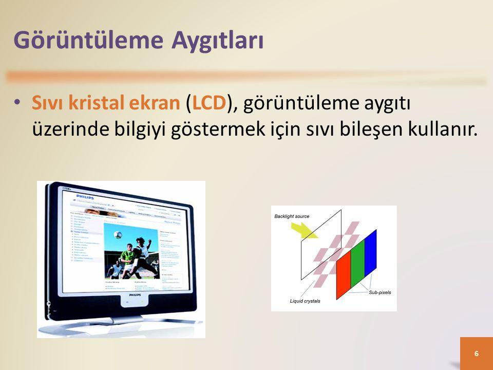 Görüntüleme Aygıtları • Ekran Büyüklüğü, ekranın köşegen uzunluğuyla ölçülür.