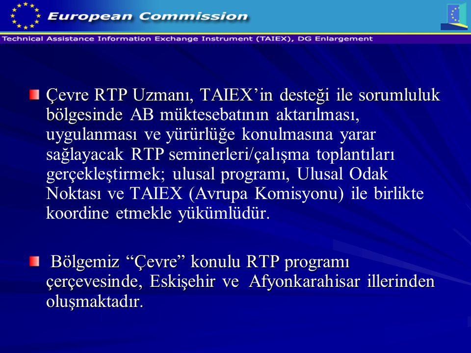 Çevre RTP Uzmanı, TAIEX'in desteği ile sorumluluk bölgesinde Çevre RTP Uzmanı, TAIEX'in desteği ile sorumluluk bölgesinde AB müktesebatının aktarılmas