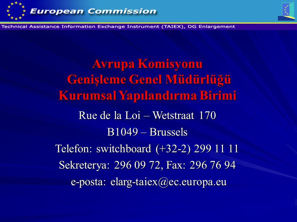 Avrupa Komisyonu Genişleme Genel Müdürlüğü Kurumsal Yapılandırma Birimi Rue de la Loi – Wetstraat 170 B1049 – Brussels Telefon: switchboard (+32-2) 29