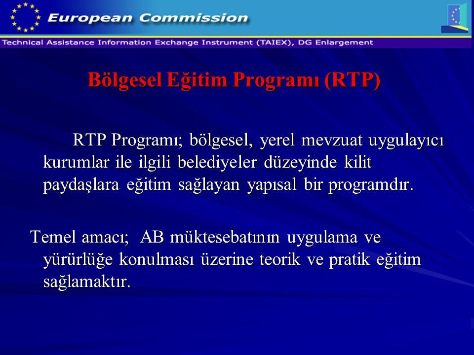 Bölgesel Eğitim Programı (RTP) RTP Programı; bölgesel, yerel mevzuat uygulayıcı kurumlar ile ilgili belediyeler düzeyinde kilit paydaşlara eğitim sağl