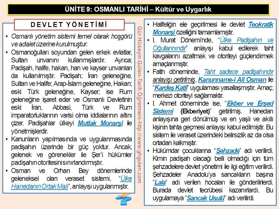 •Osmanlı yönetim sistemi temel olarak hoşgörü ve adalet üzerine kurulmuştur. •Osmanoğulları soyundan gelen erkek evlatlar, Sultan unvanını kullanmışla