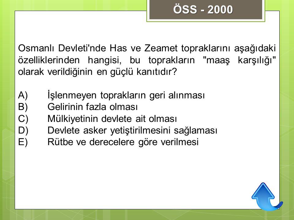 Osmanlı Devleti'nde Has ve Zeamet topraklarını aşağıdaki özelliklerinden hangisi, bu toprakların