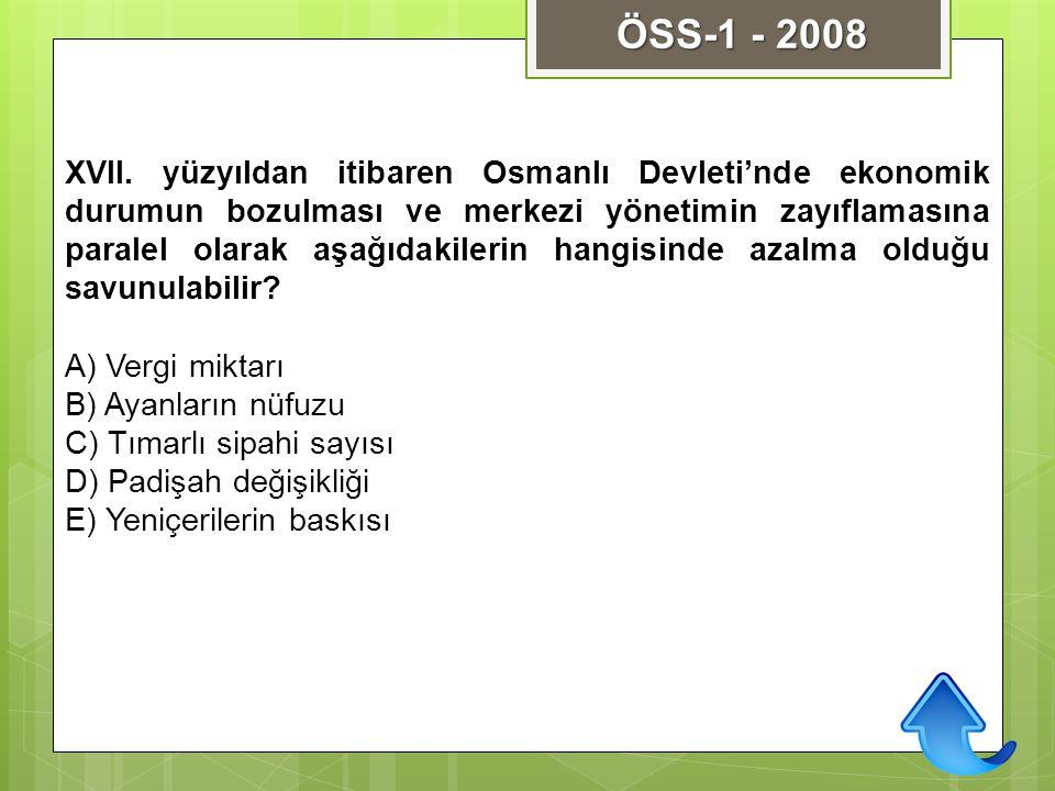 XVII. yüzyıldan itibaren Osmanlı Devleti'nde ekonomik durumun bozulması ve merkezi yönetimin zayıflamasına paralel olarak aşağıdakilerin hangisinde az