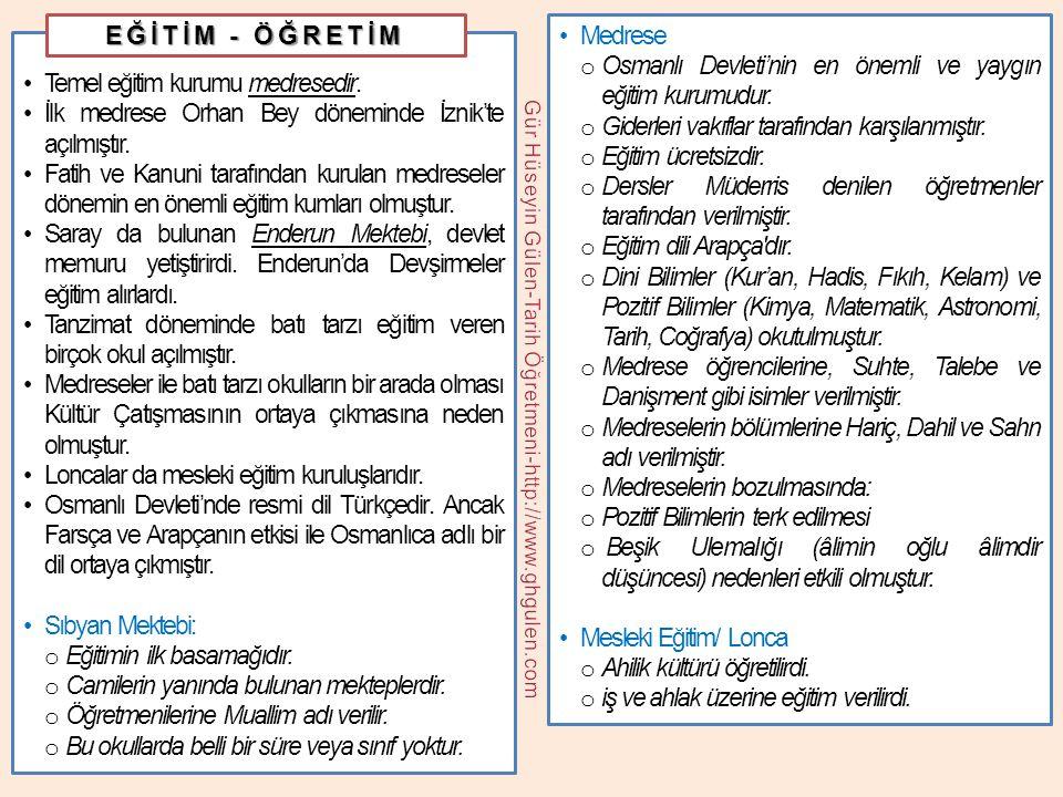 •Temel eğitim kurumu medresedir. •İlk medrese Orhan Bey döneminde İznik'te açılmıştır. •Fatih ve Kanuni tarafından kurulan medreseler dönemin en öneml