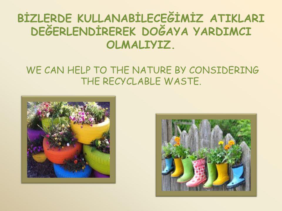 Böylelikle dünyayı ve içerisinde bulunan besin kaynaklarını koruyarak sağlıklı kalmaya ve sağlıklı alışveriş yapmaya olanak sağlanmasında bizlerinde k