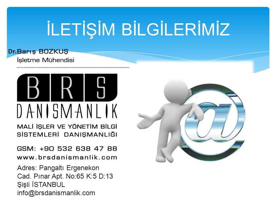 İLETİŞİM BİLGİLERİMİZ Adres: Pangaltı Ergenekon Cad. Pınar Apt. No:65 K:5 D:13 Şişli İSTANBUL info@brsdanismanlik.com Dr.