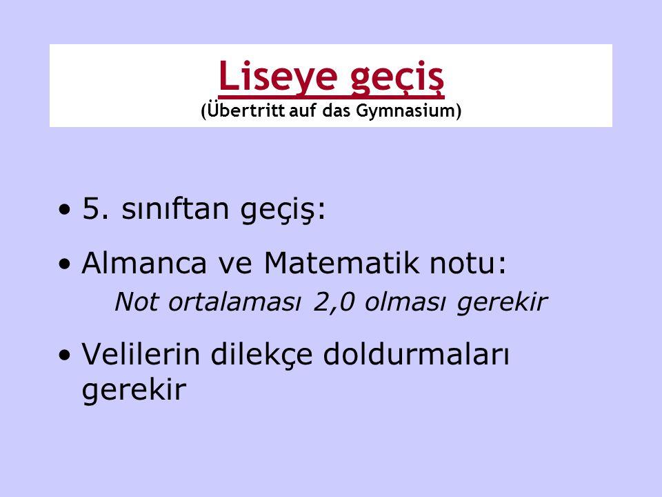 •5. sınıftan geçiş: •Almanca ve Matematik notu: Not ortalaması 2,0 olması gerekir •Velilerin dilekçe doldurmaları gerekir
