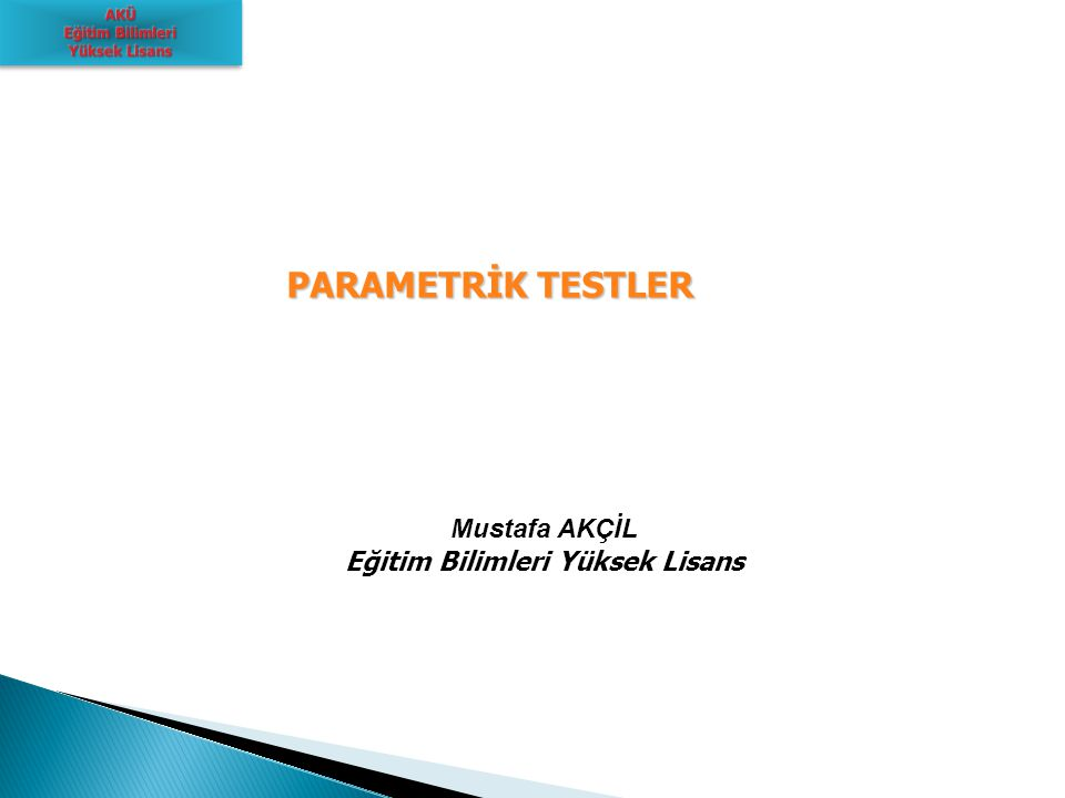 PARAMETRİK TESTLER SPSS SPSS Independent-Sample t Testi İşlem yolu: Analyze / Compare means / Independent-Sample T testi…