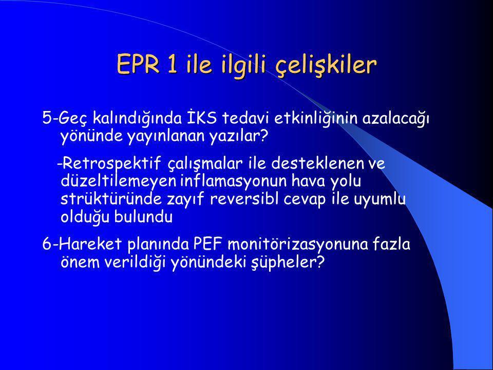 EPR 1 ile ilgili çelişkiler 5-Geç kalındığında İKS tedavi etkinliğinin azalacağı yönünde yayınlanan yazılar? -Retrospektif çalışmalar ile desteklenen
