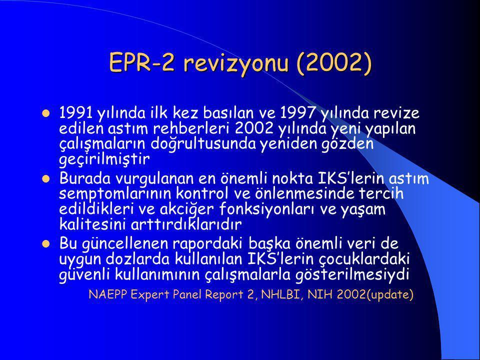 EPR-2 revizyonu (2002)  1991 yılında ilk kez basılan ve 1997 yılında revize edilen astım rehberleri 2002 yılında yeni yapılan çalışmaların doğrultusunda yeniden gözden geçirilmiştir  Burada vurgulanan en önemli nokta IKS'lerin astım semptomlarının kontrol ve önlenmesinde tercih edildikleri ve akciğer fonksiyonları ve yaşam kalitesini arttırdıklarıdır  Bu güncellenen rapordaki başka önemli veri de uygun dozlarda kullanılan IKS'lerin çocuklardaki güvenli kullanımının çalışmalarla gösterilmesiydi NAEPP Expert Panel Report 2, NHLBI, NIH 2002(update)