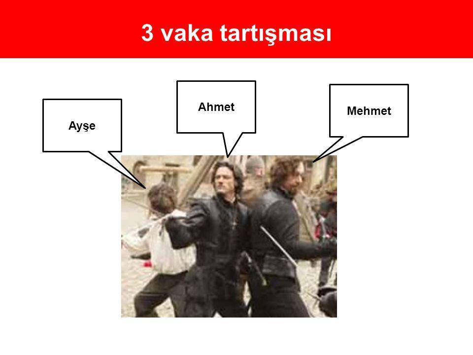 3 vaka tartışması Ayşe Ahmet Mehmet
