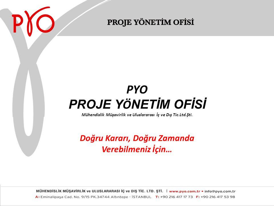 PYO PROJE Y Ö NETİM OFİSİ Mühendislik Müşavirlik ve Uluslararası İç ve Dış Tic.Ltd.Şti.