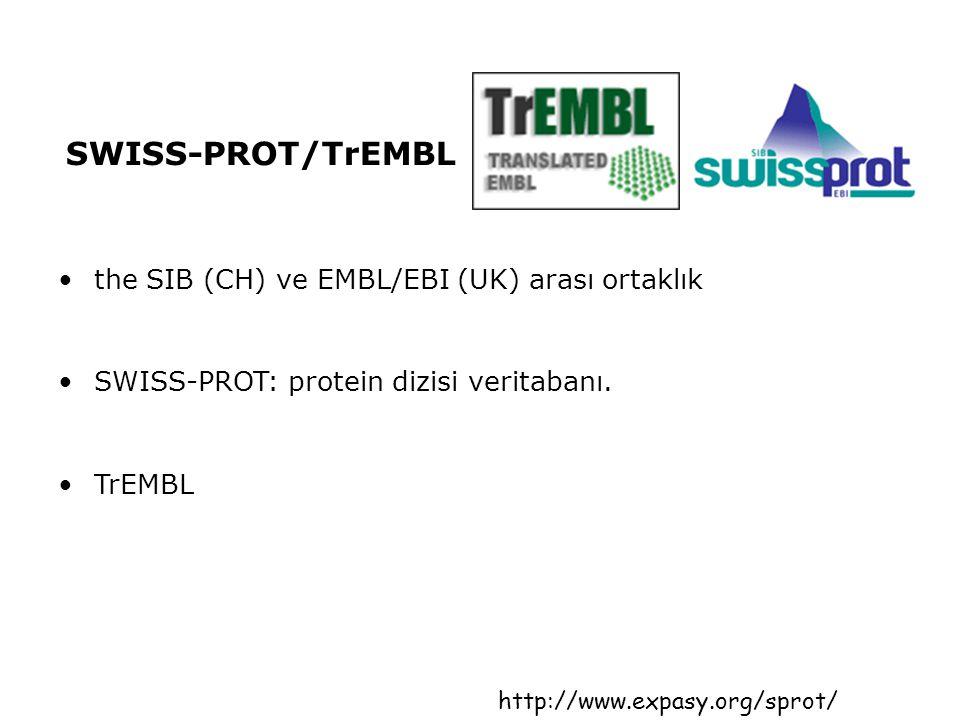 SWISS-PROT/TrEMBL •the SIB (CH) ve EMBL/EBI (UK) arası ortaklık •SWISS-PROT: protein dizisi veritabanı. •TrEMBL http://www.expasy.org/sprot/