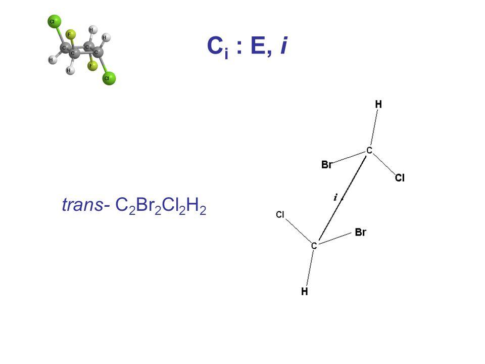 C i : E, i trans- C 2 Br 2 Cl 2 H 2