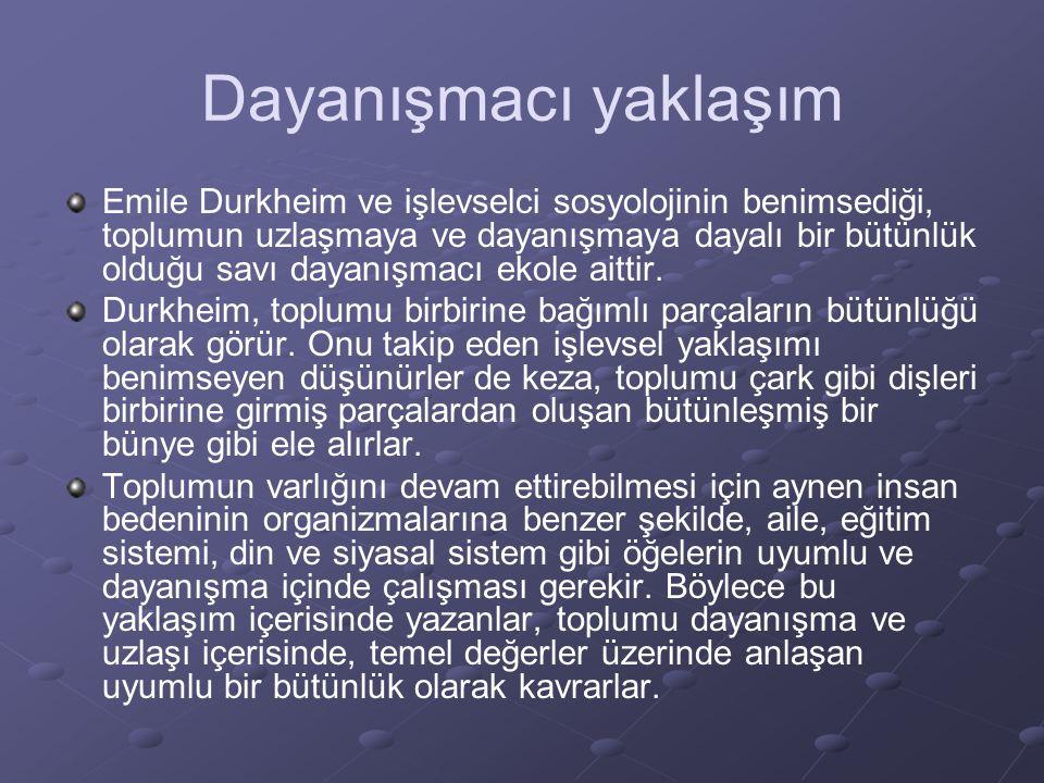 Dayanışmacı yaklaşım Emile Durkheim ve işlevselci sosyolojinin benimsediği, toplumun uzlaşmaya ve dayanışmaya dayalı bir bütünlük olduğu savı dayanışmacı ekole aittir.