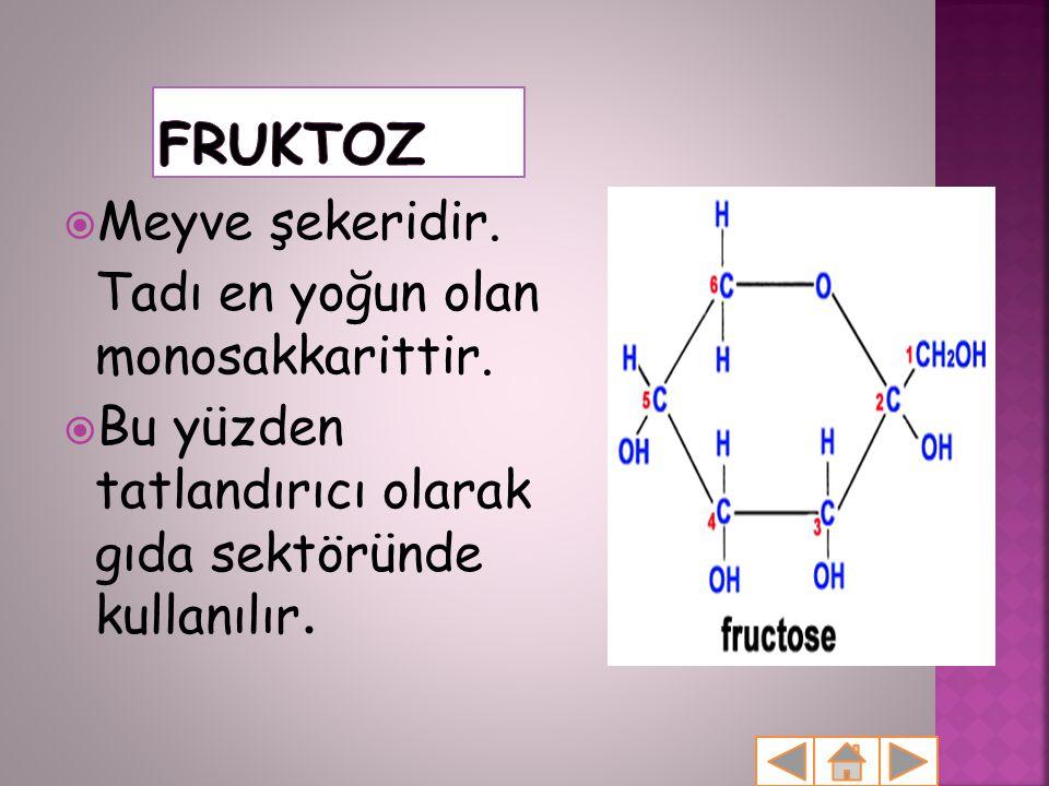  Meyve şekeridir. Tadı en yoğun olan monosakkarittir.  Bu yüzden tatlandırıcı olarak gıda sektöründe kullanılır.