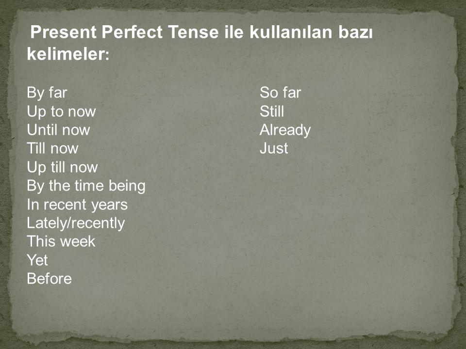 YET: henüz, daha değil anlamını verebilir.Olumsuz cümlelerde ve soru cümlelerinde kullanılır.
