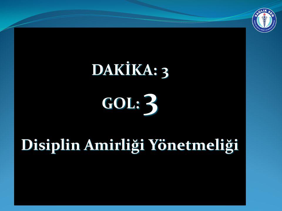 DAKİKA: 3 GOL: 3 Disiplin Amirliği Yönetmeliği