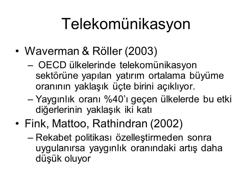 Telekomünikasyon •Waverman & Röller (2003) – OECD ülkelerinde telekomünikasyon sektörüne yapılan yatırım ortalama büyüme oranının yaklaşık üçte birini açıklıyor.