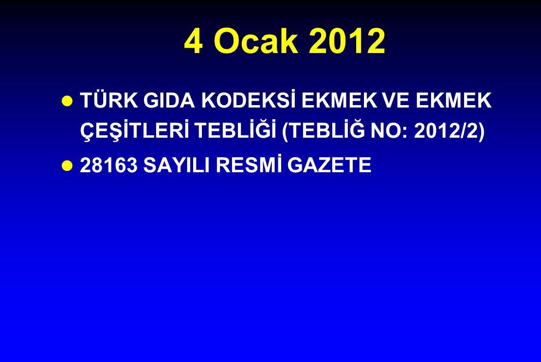 4 Ocak 2012 l TÜRK GIDA KODEKSİ EKMEK VE EKMEK ÇEŞİTLERİ TEBLİĞİ (TEBLİĞ NO: 2012/2) l 28163 SAYILI RESMİ GAZETE