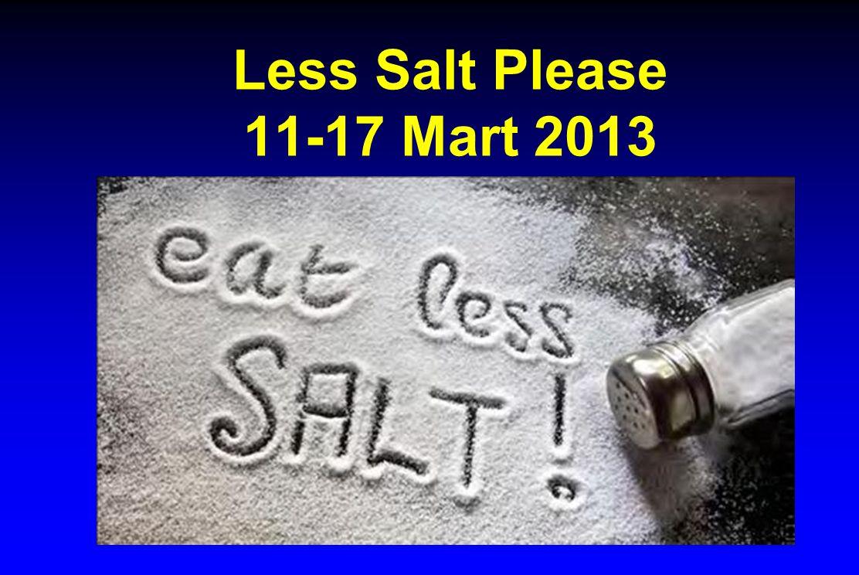 Less Salt Please 11-17 Mart 2013
