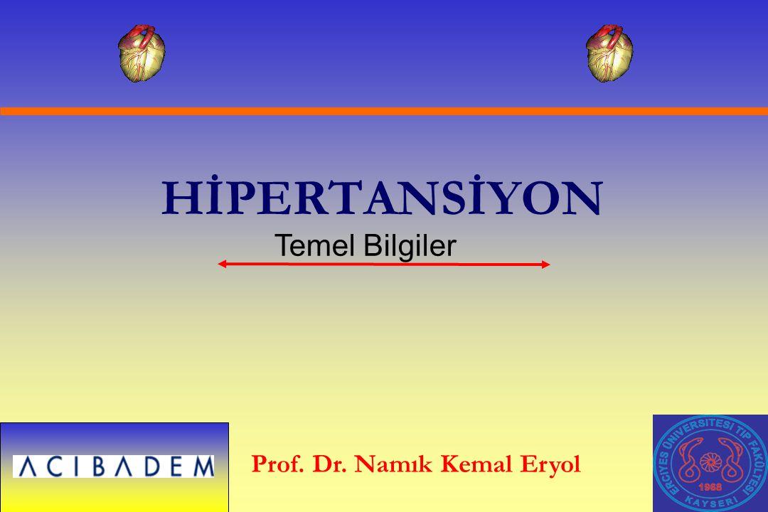 HİPERTANSİYON Prof. Dr. Namık Kemal Eryol Temel Bilgiler
