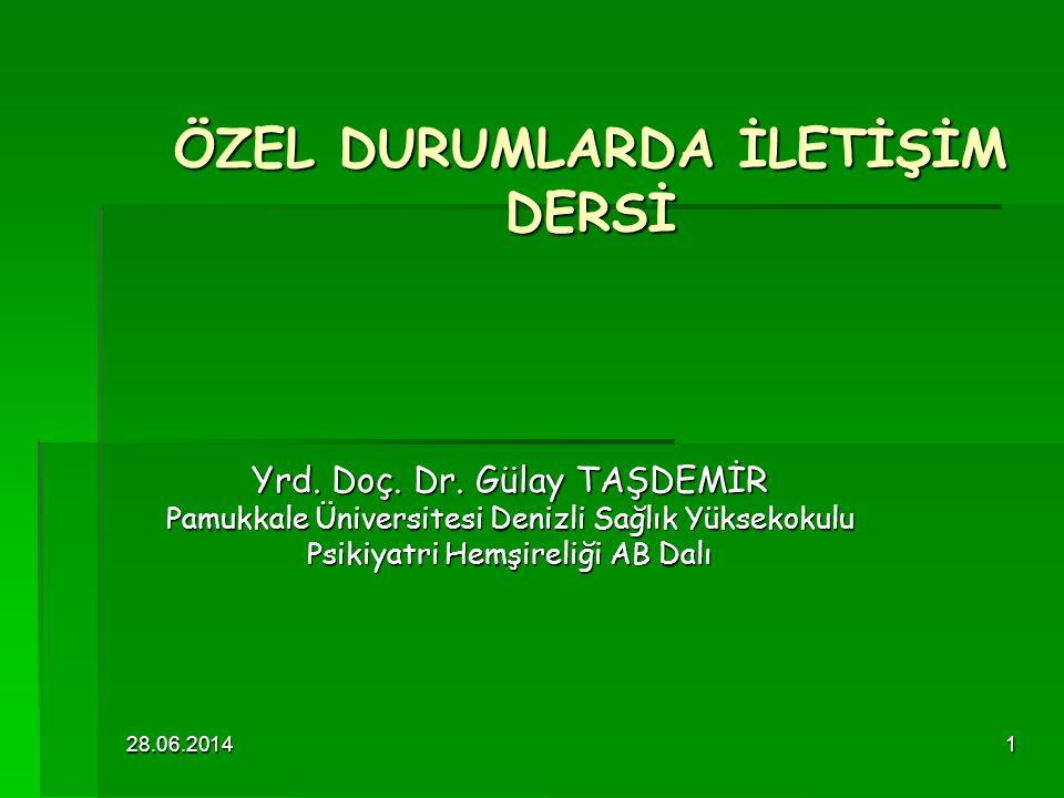 28.06.20141 ÖZEL DURUMLARDA İLETİŞİM DERSİ Yrd.Doç.