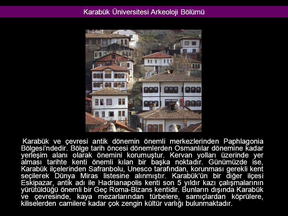 Karabük ve çevresi antik dönemin önemli merkezlerinden Paphlagonia Bölgesi'ndedir.