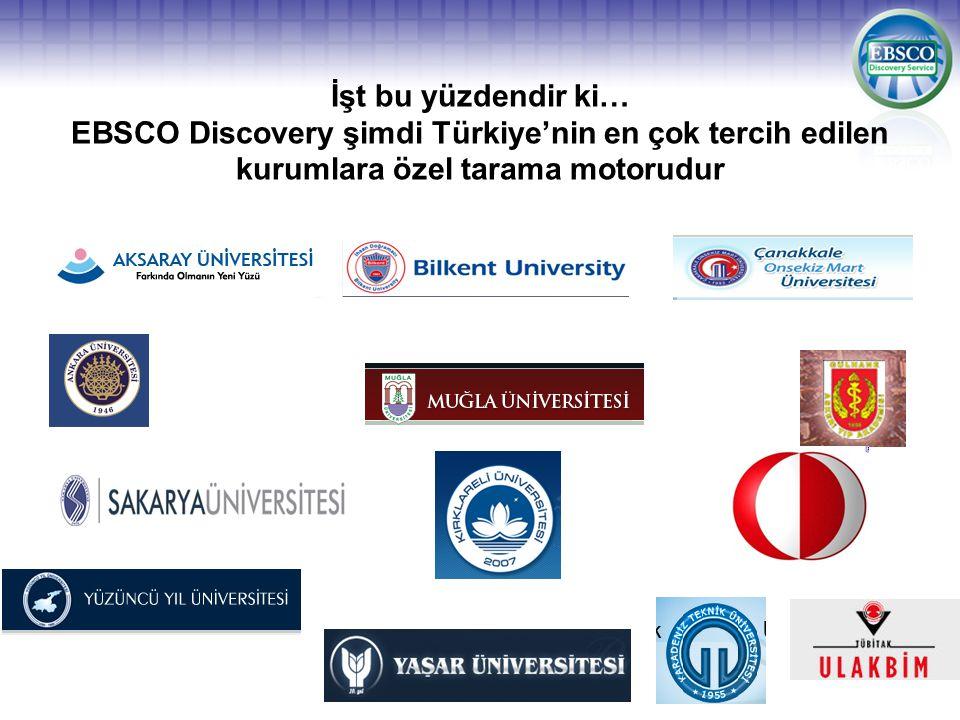 İşt bu yüzdendir ki… EBSCO Discovery şimdi Türkiye'nin en çok tercih edilen kurumlara özel tarama motorudur