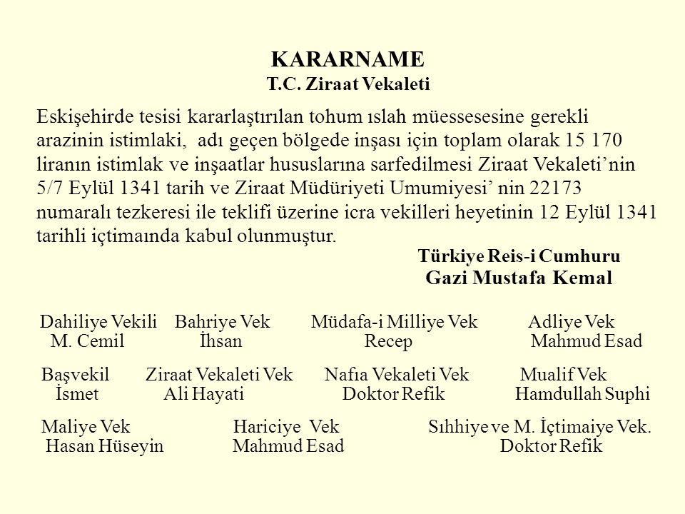 KARARNAME T.C. Ziraat Vekaleti Eskişehirde tesisi kararlaştırılan tohum ıslah müessesesine gerekli arazinin istimlaki, adı geçen bölgede inşası için t