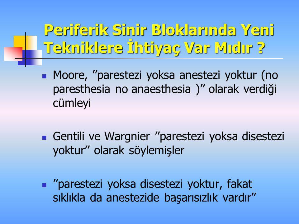  Moore, ''parestezi yoksa anestezi yoktur (no paresthesia no anaesthesia )'' olarak verdiği cümleyi  Gentili ve Wargnier ''parestezi yoksa disestezi