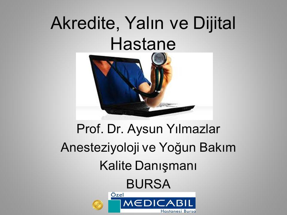 Akredite, Yalın ve Dijital Hastane Prof.Dr.