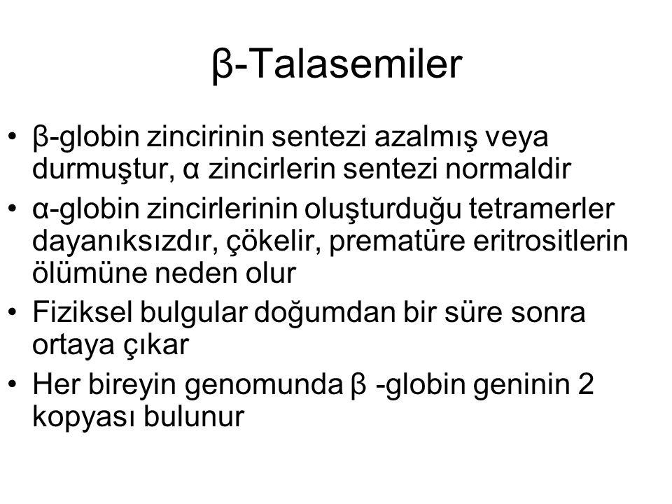β-Talasemiler •β-globin zincirinin sentezi azalmış veya durmuştur, α zincirlerin sentezi normaldir •α-globin zincirlerinin oluşturduğu tetramerler day