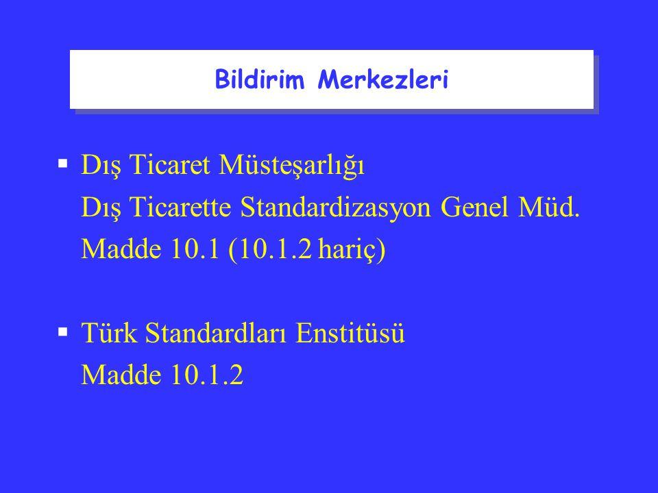  Dış Ticaret Müsteşarlığı Dış Ticarette Standardizasyon Genel Müd.