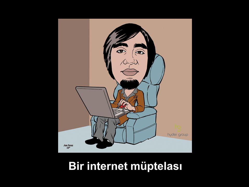 Bir internet müptelası