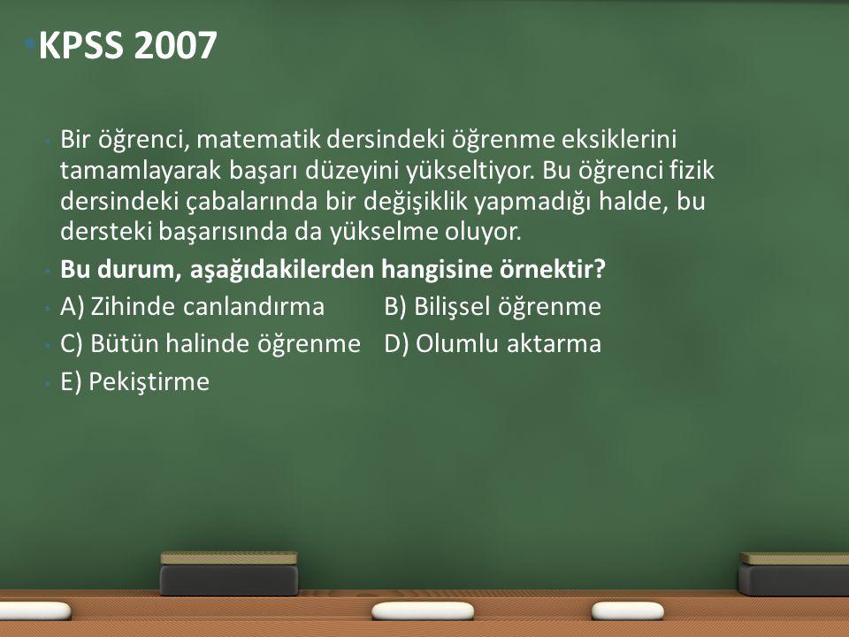 • Bir öğrenci, matematik dersindeki öğrenme eksiklerini tamamlayarak başarı düzeyini yükseltiyor. Bu öğrenci fizik dersindeki çabalarında bir değişikl
