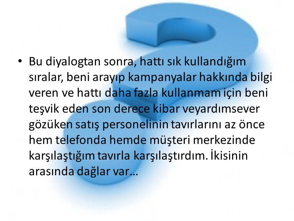• Eski hattımın operatörü son yıllarda Türkiye'de duygusal faydaya abanan markalardan.