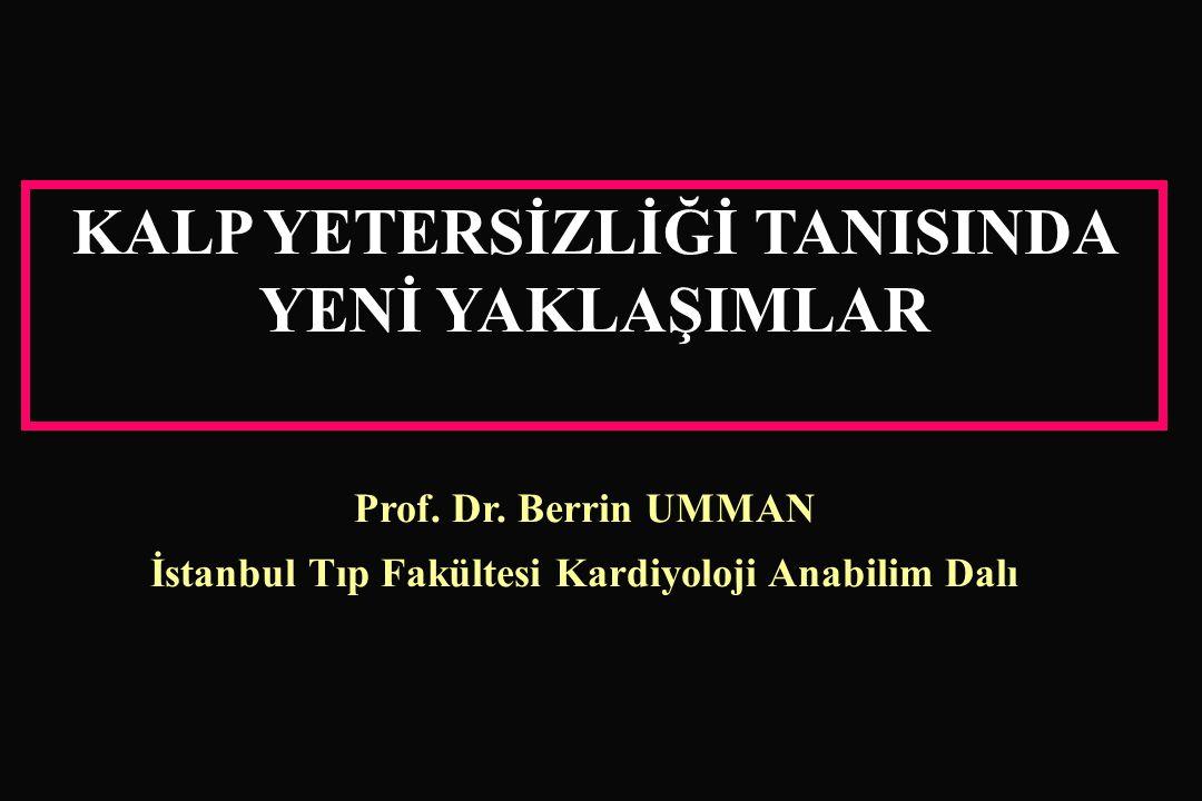 KALP YETERSİZLİĞİ TANISINDA YENİ YAKLAŞIMLAR Prof.