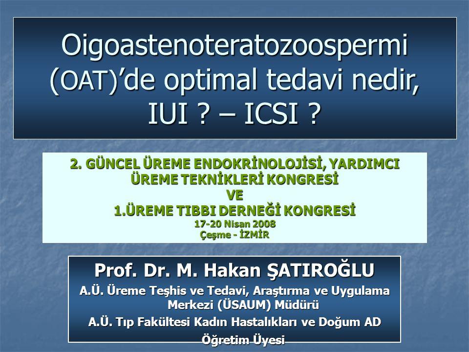Prof. Dr. M. Hakan ŞATIROĞLU A.Ü. Üreme Teşhis ve Tedavi, Araştırma ve Uygulama Merkezi (ÜSAUM) Müdürü A.Ü. Tıp Fakültesi Kadın Hastalıkları ve Doğum