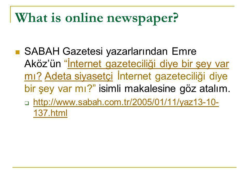 """What is online newspaper?  SABAH Gazetesi yazarlarından Emre Aköz'ün """"İnternet gazeteciliği diye bir şey var mı? Adeta siyasetçi İnternet gazeteciliğ"""