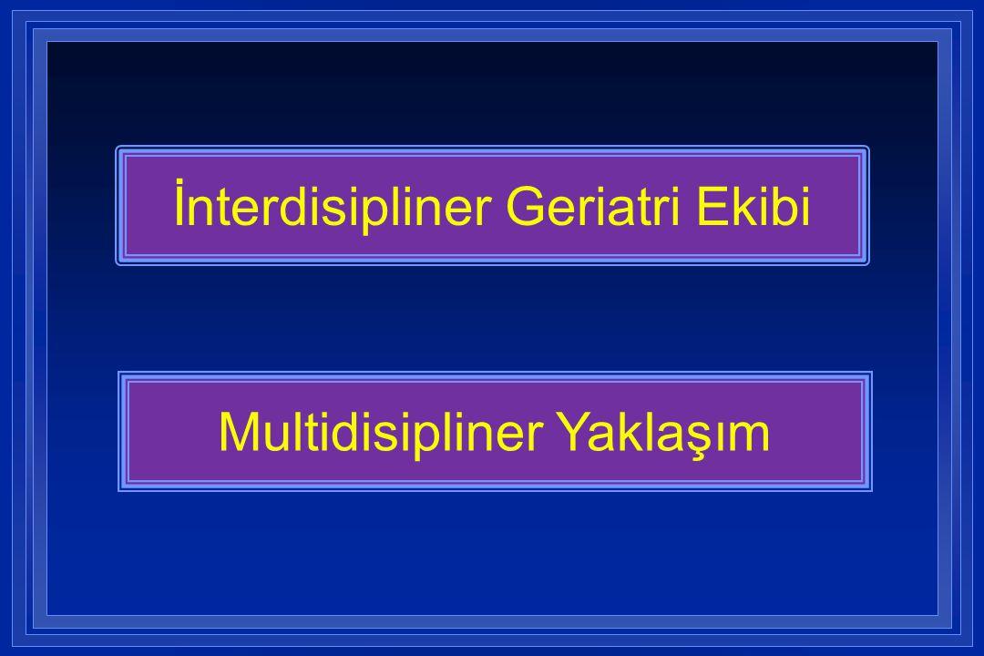 İnterdisipliner Geriatri Ekibi Multidisipliner Yaklaşım