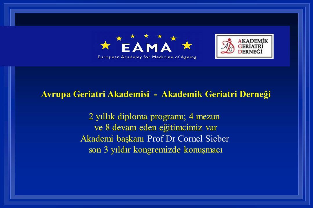 Avrupa Geriatri Akademisi - Akademik Geriatri Derneği 2 yıllık diploma programı; 4 mezun ve 8 devam eden eğitimcimiz var Akademi başkanı Prof Dr Corne