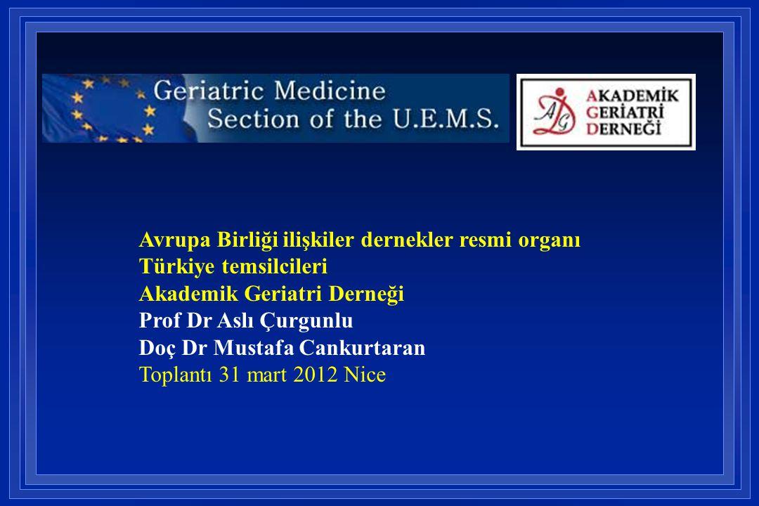 Avrupa Birliği ilişkiler dernekler resmi organı Türkiye temsilcileri Akademik Geriatri Derneği Prof Dr Aslı Çurgunlu Doç Dr Mustafa Cankurtaran Toplan