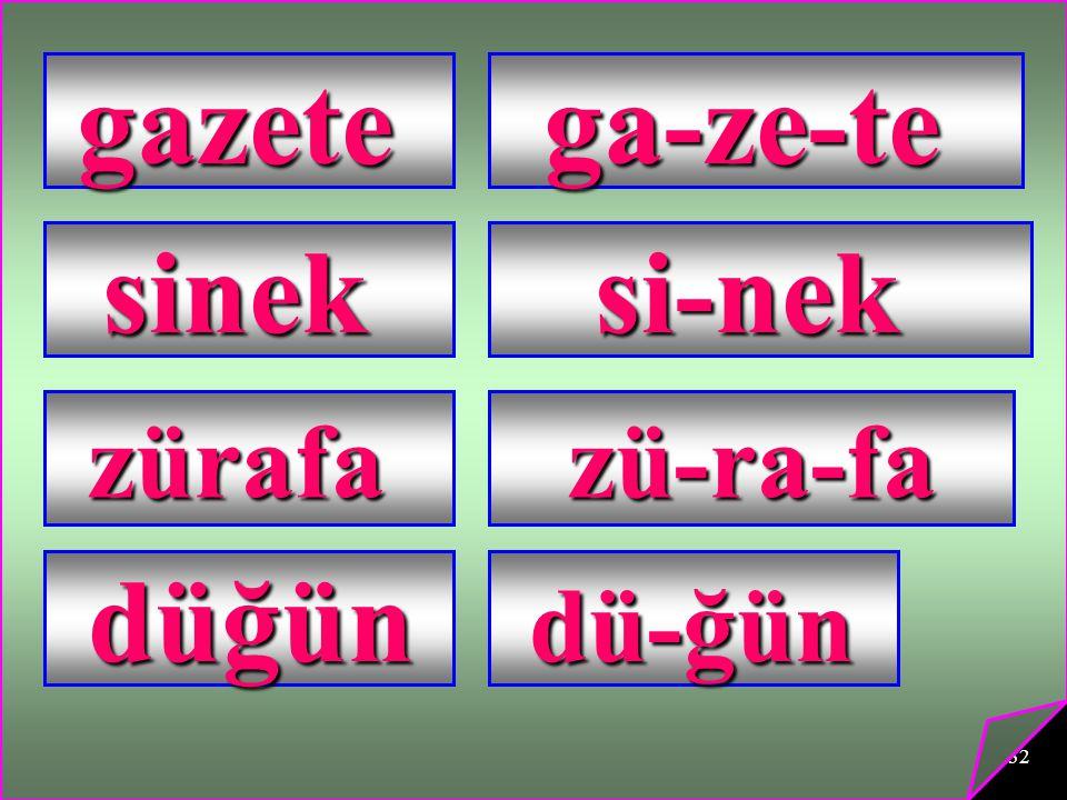 32 gazetega-ze-te sineksi-nek zürafa zü-ra-fa zü-ra-fa düğün düğün dü-ğün dü-ğün