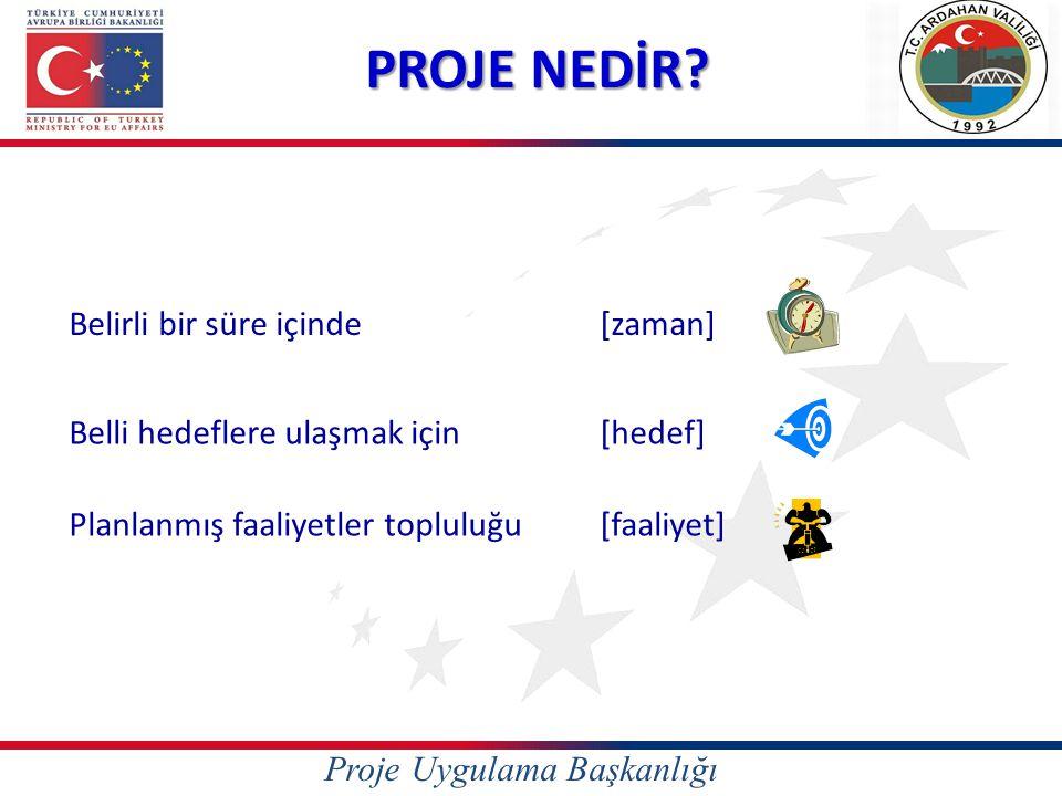 Proje Uygulama Başkanlığı Proje Döngüsünün Aşamaları Uygulama Projede öngörülen metodoloji doğrultusunda kaynakların tahsis edilip fiili gerçekleşmenin yaşandığı süreç