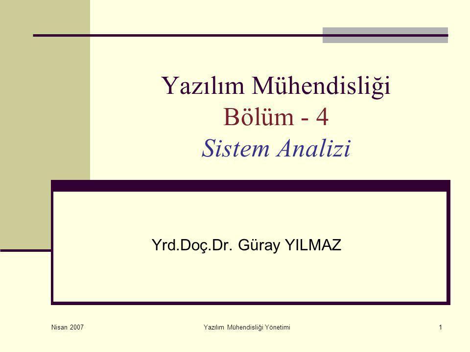 Bölüm – 4 Sistem Analizi Güray YILMAZ Yansı - 22 Yazılım Mühendisliği Yönetimi Yöntemler  Gereksinim Verisi Toplama Yöntemleri  Sorma  Karşılıklı görüşme (Anket)  Psikolojik türetme  İstatiksel teknikler  Veri Modelleme Yöntemleri  Nesne İlişki şemaları (1-1,1-N, M-N)  Veri Sözlüğü  Süreç/İşlem Modelleme yöntemleri