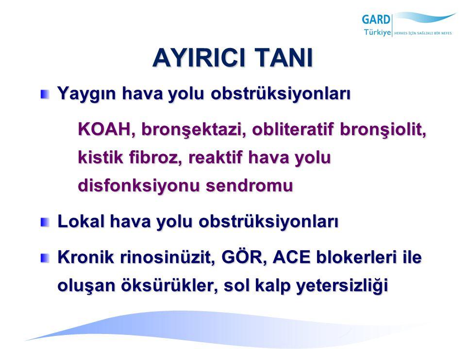 AYIRICI TANI Yaygın hava yolu obstrüksiyonları KOAH, bronşektazi, obliteratif bronşiolit, kistik fibroz, reaktif hava yolu disfonksiyonu sendromu Lokal hava yolu obstrüksiyonları Kronik rinosinüzit, GÖR, ACE blokerleri ile oluşan öksürükler, sol kalp yetersizliği