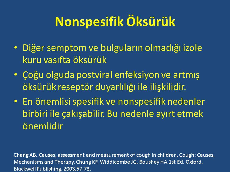 Nonspesifik Öksürük • Diğer semptom ve bulguların olmadığı izole kuru vasıfta öksürük • Çoğu olguda postviral enfeksiyon ve artmış öksürük reseptör duyarlılığı ile ilişkilidir.